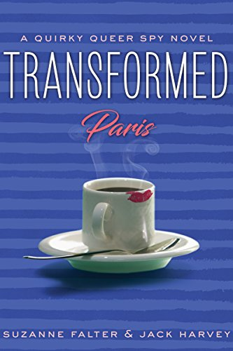 Amidst the cafes, conversation and the gleaming, rainy streets of Paris, Neo Nazi terrorists are plotting to scatter dirty bombs throughout the city…  Transformed: Paris: A Quirky Queer Spy Novel, #2 by Jack Harvey & Suzanne Falter
