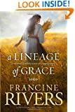 A Lineage of Grace: Five Stories of Unlikely Women Who Changed Eternity