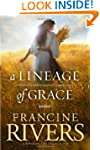 A Lineage of Grace: Five Stories of U...