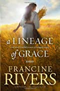 A Lineage of Grace: Five Stories of Unlikely Women Who Changed Eternity by Francine Rivers cover image