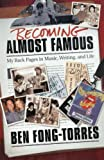img - for Becoming Almost Famous: My Back Pages in Music, Writing and Life (Book) book / textbook / text book