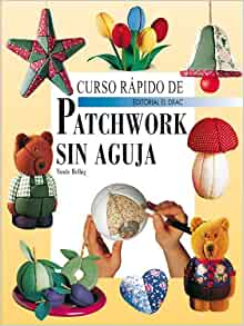Curso rápido de patchwork sin aguja: HELBIG(740264): 9788498740264