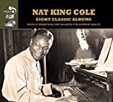 Nat King Cole Eight Classic Albums [Audio CD] Nat King Cole by Nat King Cole (2013) Audio CD