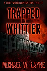 Trapped In Whittier by Michael W. Layne ebook deal