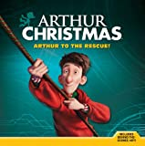 Annie Auerbach Arthur Christmas: Arthur to the Rescue! (Arthur Christmas (8x8))