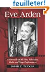 Eve Arden: A Chronicle of All Film, T...
