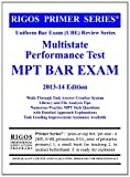 Rigos Primer Series Uniform Bar Exam (UBE) Review Series: Multistate Performance Test (MPT) Review 2013-14 Edition.