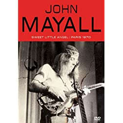 Mayall, John - Sweet Little Angel: Paris 1970