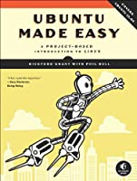 Ubuntu Made Easy: A Project-Based Introduction to Linux, 5th Edition ebook download