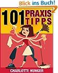 101 Praxis-Tipps, die Ihr Leben einfa...