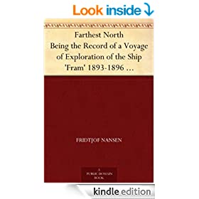 Farthest North Being the Record of a Voyage of Exploration of the Ship 'Fram' 1893-1896 Vol. I