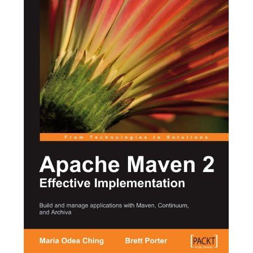 Apache Maven 2 Effective Implementation By Brett Porter