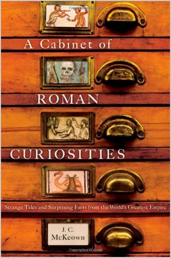 A cabinet of Roman curiosities : strange tales and surprising facts from the world's greatest empire