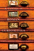 A Cabinet of Roman Curiosities: Strange Tales and Surprising Facts from the World's Greatest Empire: Amazon.co.uk: J. C. McKeown: Books
