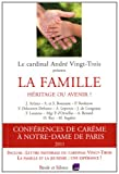 echange, troc André Vingt-Trois, Collectif - La famille : héritage ou avenir ? : Conférence de Carême à Notre-Dame de Paris