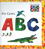 Eric Carle s ABC (The World of Eric Carle)