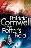 Patricia Cornwell From Potter's Field (Scarpetta Novels)