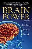 Brain Power: How to FineTune Your Brain Naturally