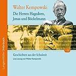 Die Herren Hagedorn, Jonas und Böckelmann. Geschichten aus der Schulzeit | Walter Kempowski