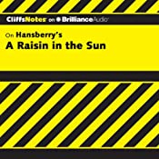 A Raisin in the Sun: CliffsNotes | [Rosetta James, B.A.]