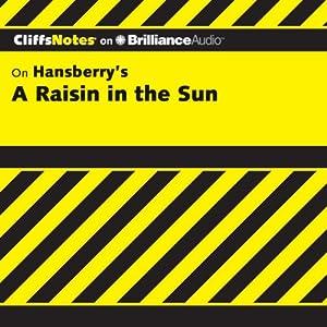A Raisin in the Sun: CliffsNotes | [Rosetta James, B.A.]