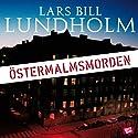 Östermalmsmorden [The Östermalm Murders] (       UNABRIDGED) by Lars Bill Lundholm Narrated by Bosse Löthen