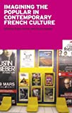 img - for Imagining the Popular in Contemporary French Culture book / textbook / text book