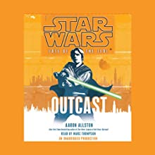 Star Wars: Fate of the Jedi: Outcast (       UNABRIDGED) by Aaron Allston Narrated by Marc Thompson