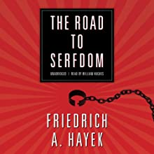 The Road to Serfdom Audiobook by Friedrich A. Hayek Narrated by William Hughes