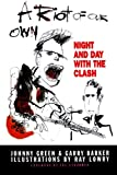 A Riot of Our Own: Night and Day with the Clash