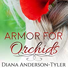 Armor for Orchids Audiobook by Diana Anderson-Tyler Narrated by Margaret Glaccum
