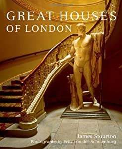 Great Houses of London, by James Stourton