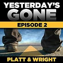 Yesterday's Gone: Season 1 - Episode 2 | Livre audio Auteur(s) : Sean Platt, David Wright Narrateur(s) : Ray Chase, R. C. Bray, Brian Holsopple, Chris Patton, Maxwell Glick, Tamara Marston