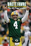 Brett Favre: The All-Time Leader (All Aboard Reading. Station Stop 3)