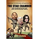 The Star Chamber: How Celebrities Go Free and Their Lawyers Become Famous ~ Eric Dubin