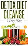 DETOX DIET CLEANSE: 7 day plan (Sugar Addiction, Cleanse and Detox, Weight Loss Motivation)
