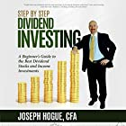 Step by Step Dividend Investing: A Beginner's Guide to the Best Dividend Stocks and Income Investments Hörbuch von Joseph Hogue Gesprochen von: Joseph Hogue