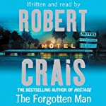The Forgotten Man: Elvis Cole, Book 10 (       ABRIDGED) by Robert Crais Narrated by Robert Crais