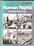 Human Rights (Todays World) (0713455438) by Freeman, Charles