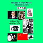 Interests of Future Korean-American Leaders | Minjae Kim,Julia Jeon,Julius Im