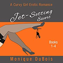 Jet-Setting Escort: A Curvy Girl Erotic Romance, Boxed Set Books 1-4 Audiobook by Monique DuBois Narrated by Sabrina V.
