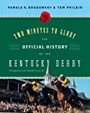 Two Minutes to Glory: The Official History of the Kentucky Derby (006123656X) by Brodowsky, Pamela K.