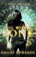 Dog with a Bone (Black Dog Book 1) (English Edition)