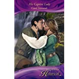 His Captive Lady (Mills & Boon Historical - medieval romance)by Carol Townend