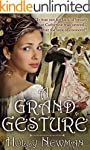 A Grand Gesture: A Traditional Regenc...