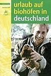 Urlaub auf Biohöfen in Deutschland: A...