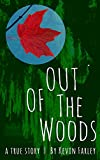 Out of the Woods: A True Story