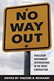 img - for No Way Out?: Government Intervention and the Financial Crisis book / textbook / text book