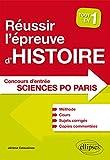 Réussir l'Épreuve d'Histoire Concours d'Entrée Sciences Po Paris Tout en 1 Méthode Cours Sujets Corrigés Copies Commentées...