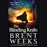 The Blinding Knife: Black Prism, Book 2 (       UNABRIDGED) by Brent Weeks Narrated by Simon Vance
